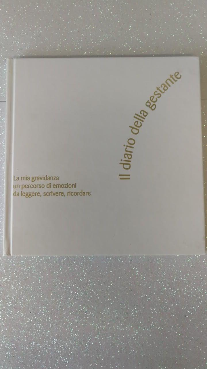 """Il diario della gestazione Nuovo  """"La mia gravidanza un percorso di emozioni da leggere,scrivere , ricordare Euro 10,00 000D"""
